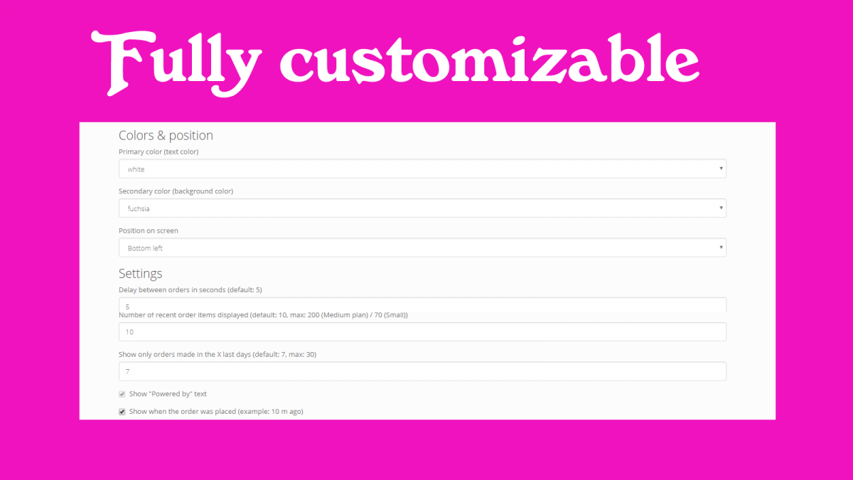 Fully customizable