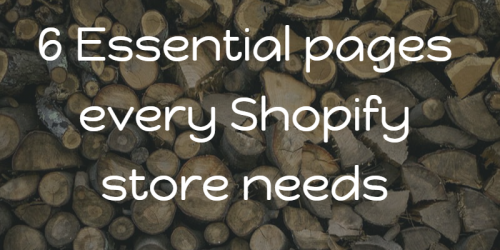 6 Essential pages every Shopify store needs